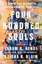 Load image into Gallery viewer, Four Hundred Souls A Community History of African America 1619 - 2019 - Hardcover (DTH)