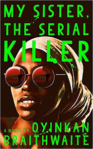 My Sister, the Serial Killer: A Novel - Hardcover