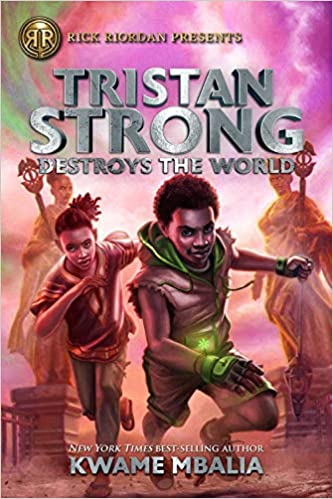Tristan Strong Destroys the World (A Tristan Strong Novel, Book 2) Hardcover