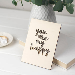 You Are My Happy Wooden Card