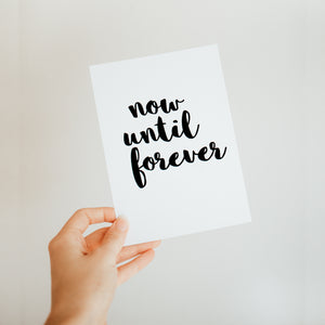 Now Until Forever Card