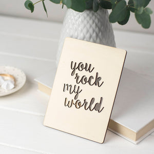 YOU ROCK MY WORLD WOODEN CARD