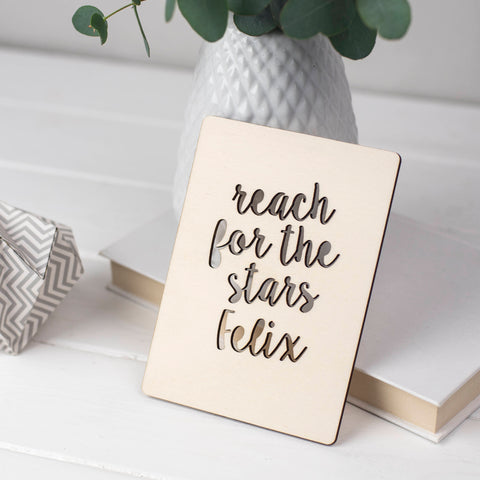 REACH FOR THE STARS WOODEN CARD