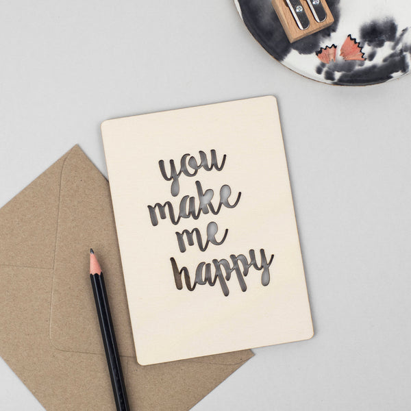 YOU MAKE ME HAPPY WOODEN CARD