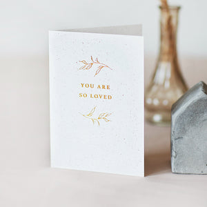 You Are So Loved Foiled Card