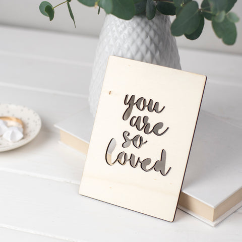 You Are So Loved Wooden Card.
