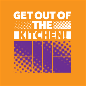 Get Out of the Kitchen Shirt