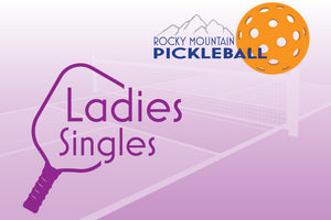 ADD ON - Rocky Mountain Pickleball Open (Ladies Singles)