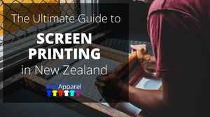 The Ultimate Guide to Screen Printing in New Zealand