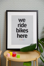 Load image into Gallery viewer, We Ride Bikes Here Art Print - TrailMaps.co.uk