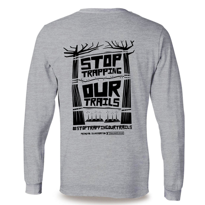 Stop Trapping Our Trails | Grey Long Sleeve T-Shirt - TrailMaps.co.uk