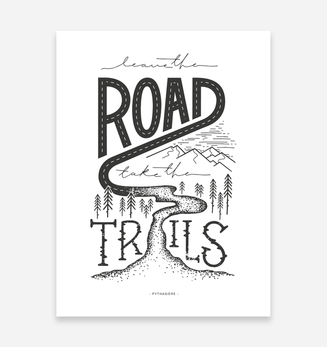 Leave the Road Take the Trails Art Print - TrailMaps.co.uk