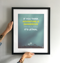 "Load image into Gallery viewer, ""Adventure is Dangerous"" Special Edition Art Print - TrailMaps.co.uk"