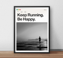 Load image into Gallery viewer, Keep Running Be Happy - Art Print for Runners