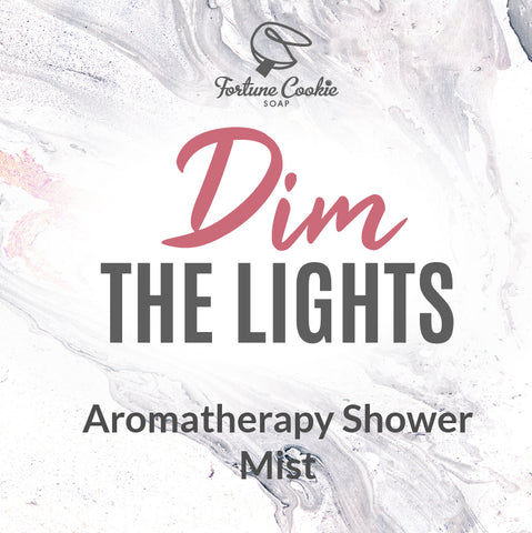 DIM THE LIGHTS Aromatherapy Shower Mist