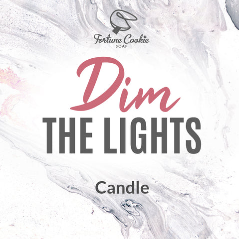 DIM THE LIGHTS Soy Candle