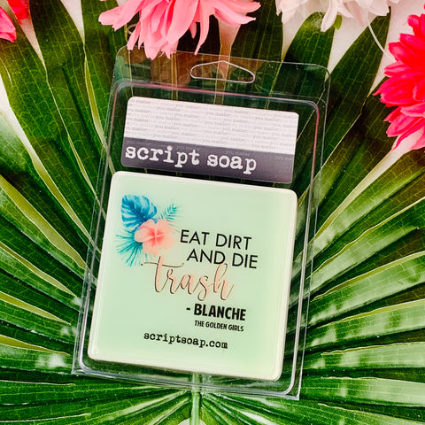 EAT DIRT AND DIE TRASH Script Soap