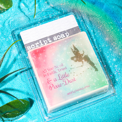 ALL YOU NEED IS FAITH, TRUST & A LITTLE PIXIE-DUST Script Soap