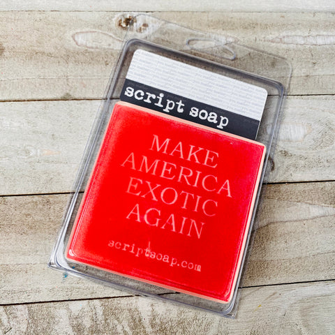 MAKE AMERICA EXOTIC AGAIN Script Soap