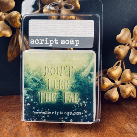 DON'T FEED THE FAE Script Soap