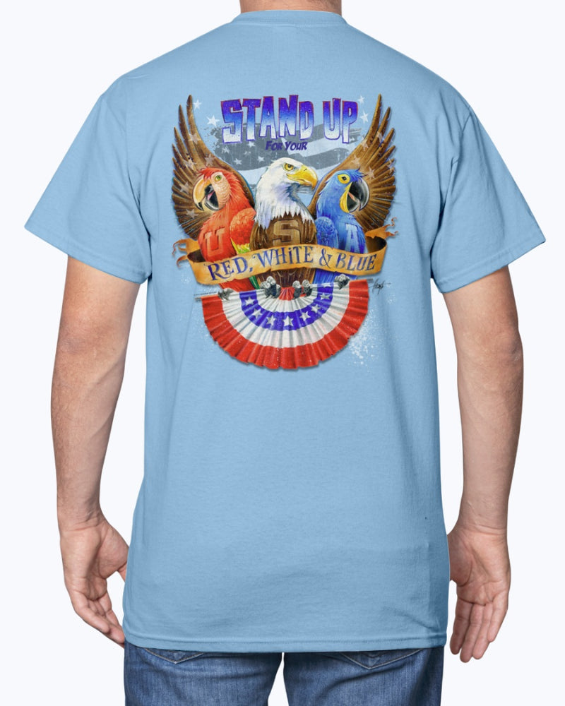 Stand Up For Your Red White & Blue USA Patriotic 6 oz Cotton T-shirt