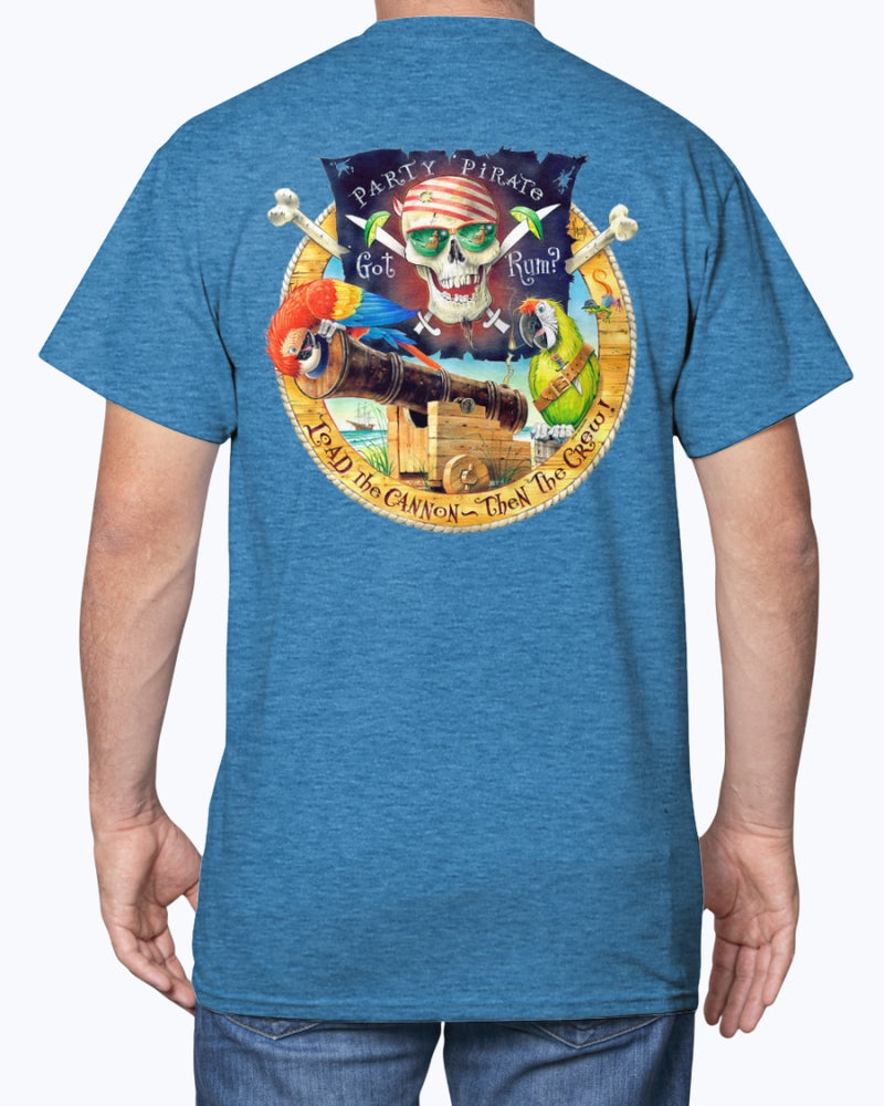 Got Rum -Load the Cannon then the Crew Pirate T-shirt