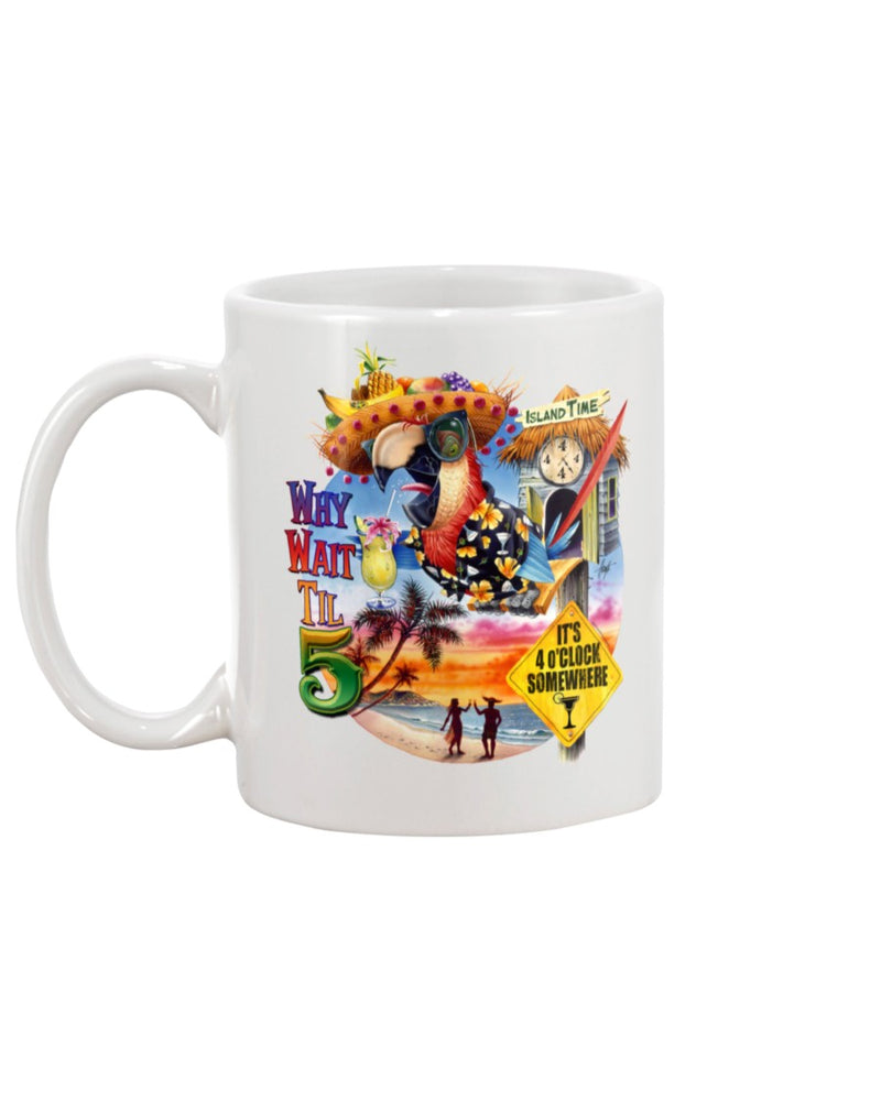 Why Wait Til 5 Party Macaw Parrot 15 oz Coffee Mug