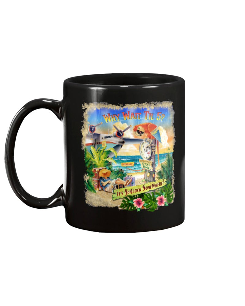 Why Wait Til 5 Ceramic Coffee Mug 15 ounce