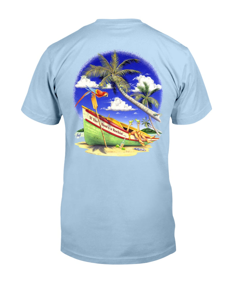 If the Boat's a Rockin 6 oz Cotton T-shirt