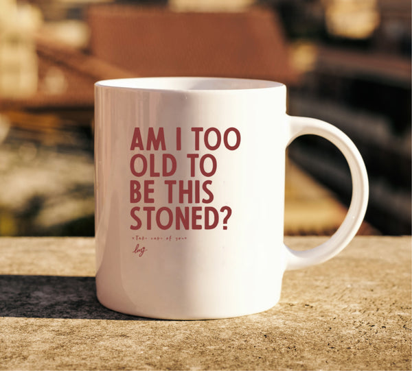 Am I Too Old To Be This Stoned Mug - Little Mary and Jane