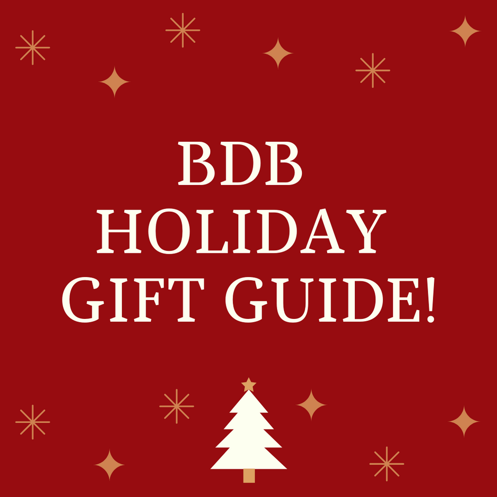 BDB To The Rescue- A Holiday Gift Guide!