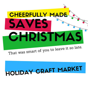 Come see me at Cheerfully Made Market near Ottawa!