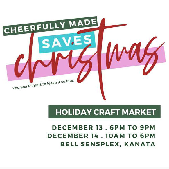 I will be at Cheerfully Made Saves Christmas!