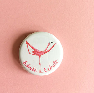 Inhale Exhale pink flamingo pin magnet