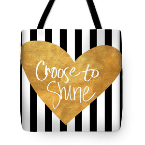 Choose To Shine Tote Bag - RBFFTW