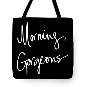 Morning, Gorgeous Tote Bag - RBFFTW