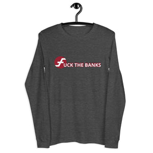 Fuck The Banks with FIRO Unisex Long Sleeve Tee