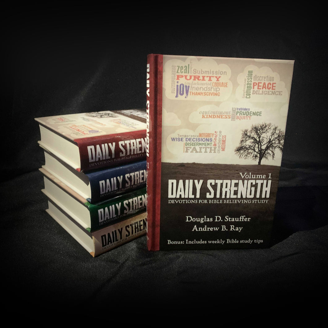 Daily Strength v. 1: Devotions for Bible Believing Study