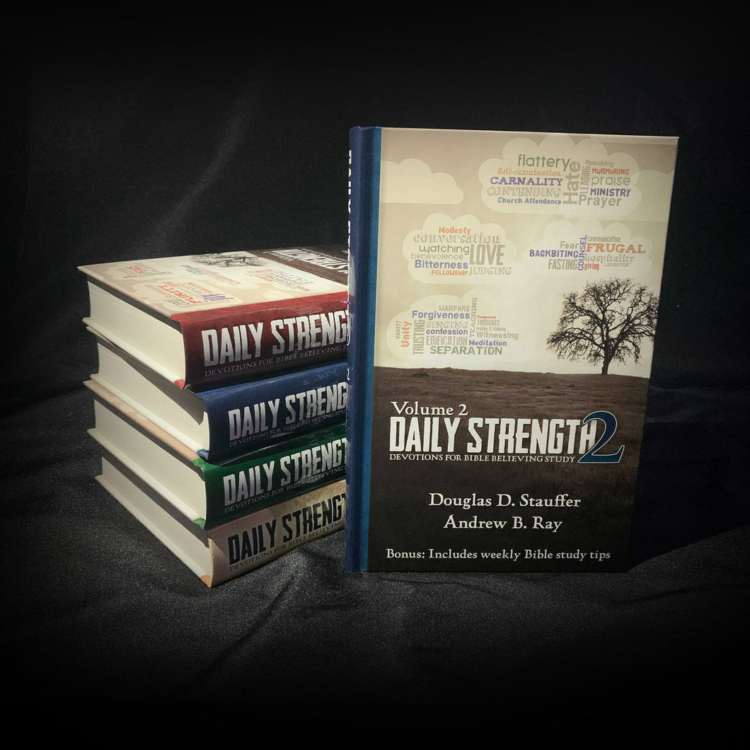 Daily Strength v. 2: Devotions for Bible Believing Study