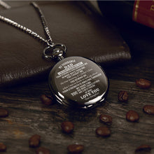 My Venerable Dad My Bestfriend Love Daughter Engraved Pocket Watch Time Machine Personalized Quotes Birthday Anniversary Black