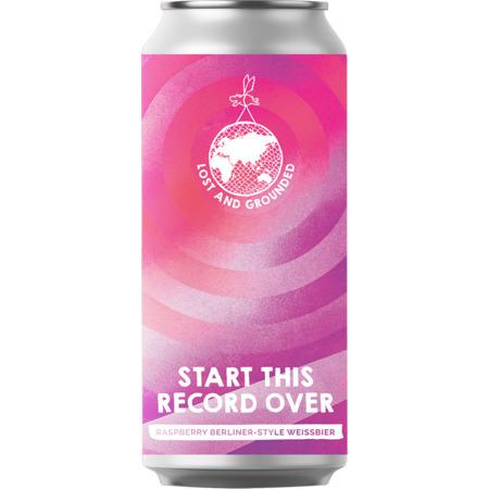 Lost & Grounded Start This Record Over Raspberry Berliner Weisse 440ml (3.2%)