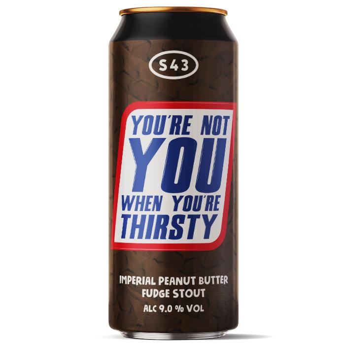 S43 You're Not You When You're Thirsty Imperial Peanut Butter Fudge Stout 440ml (9%)