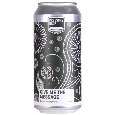 Pressure Drop Give me The Message Mosaic Export Stout 440ml (7.2%)