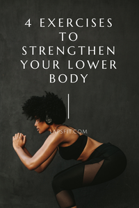 4 exercises to strengthen your lower body