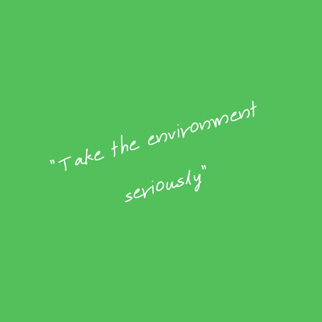 """Take the environment seriously"""