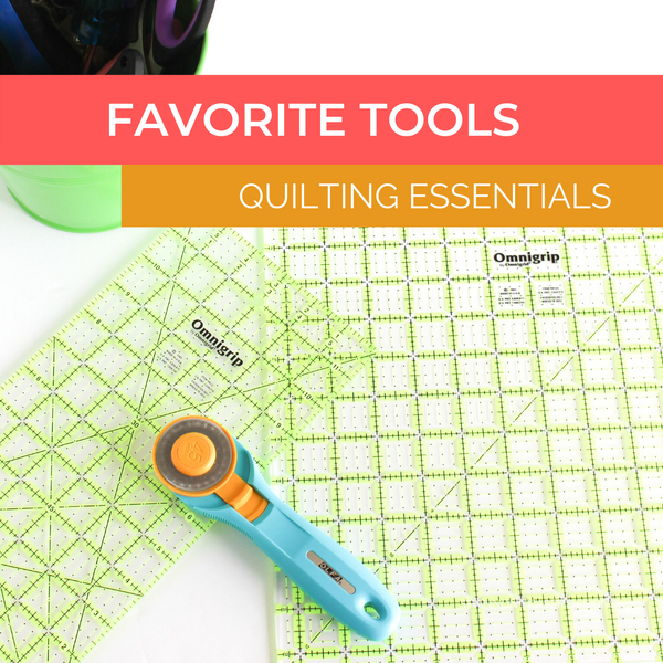 Favourite Quilting Tools