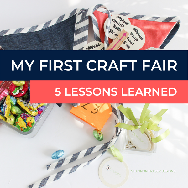 My First Craft Fair - The 5 Lessons I Learned