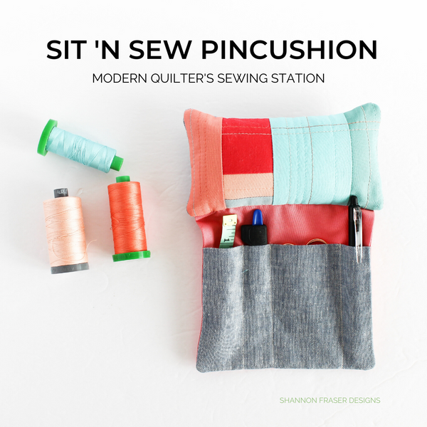 Sit 'N Sew Pincushion Pattern | Modern Quilter's Sewing Station