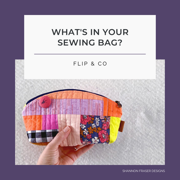 What's in Your Sewing Bag? Special Guest: Flip & Co