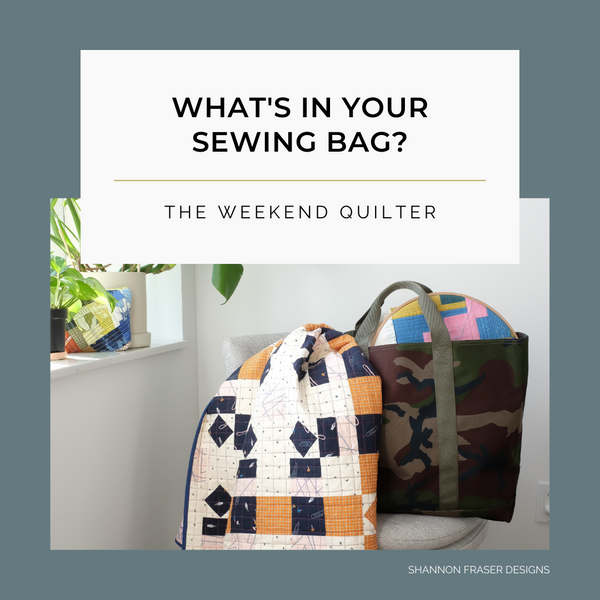 What's in Your Sewing Bag The Weekend Quilter?